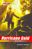 The Young Bond Series, Book Four: Hurricane Gold (A James Bond Adventure)