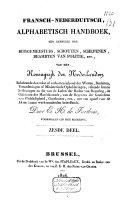 Fransch-Nederduitsch, alphabetisch handboek ten gebruike der burgemeesters, schouten, schepenen, beambten van politie enz. van het Koningrijk der Nederlanden