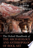 The Oxford Handbook of the Archaeology and Anthropology of Rock Art