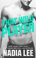 That Wild Player