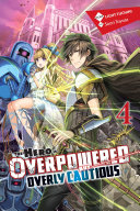The Hero Is Overpowered but Overly Cautious, Vol. 4 (light novel) [Pdf/ePub] eBook