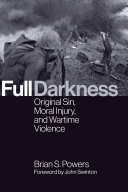 link to Full darkness : original sin, moral injury, and wartime violence in the TCC library catalog