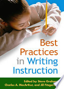 """Best Practices in Writing Instruction"" by Steve Graham, Charles A. MacArthur, Jill Fitzgerald"