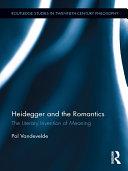 Heidegger and the Romantics