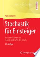 Stochastik für Einsteiger  : Eine Einführung in die faszinierende Welt des Zufalls