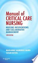 """Manual of Critical Care Nursing E-Book: Nursing Interventions and Collaborative Management"" by Marianne Saunorus Baird, Susan Bethel"
