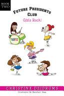 Future Presidents Club: Girls Rock! Book