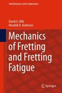 Mechanics of Fretting and Fretting Fatigue