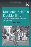 Multiculturalism s Double Bind