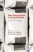 New Approaches to Drug Policies  : A Time For Change