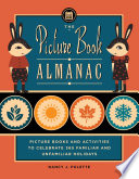 The Picture Book Almanac  Picture Books and Activities to Celebrate 365 Familiar and Unusual Holidays