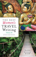 The Best Women s Travel Writing  Volume 10