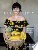"""Eat Happy: 30-minute Feelgood Food"" by Melissa Hemsley"