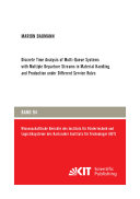 Discrete Time Analysis of Multi Queue Systems with Multiple Departure Streams in Material Handling and Production under Different Service Rules