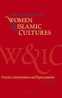 Encyclopedia Of Women Islamic Cultures Practices Interpretations And Representations