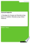 A Paradigm for Design and Manufacturing Based on Additive Manufacturing Online Platform