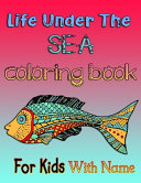 Life Under the SEA Coloring Book for Kids with Name