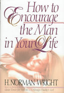 How to Encourage the Man in Your Life