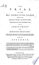 The Trial of T  F  Palmer     for Seditious Practices  Taken in Court by Mr Ramsey     With an Appendix Book