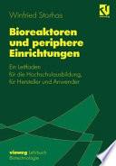 Bioreaktoren und periphere Einrichtungen  : Ein Leitfaden für die Hochschulausbildung, für Hersteller und Anwender
