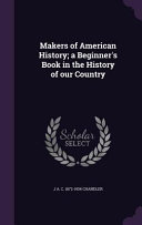 Makers Of American History A Beginner S Book In The History Of Our Country