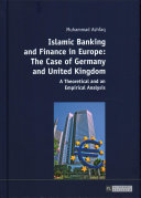 Islamic Banking and Finance in Europe: the Case of Germany and United Kingdom