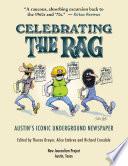 Celebrating The Rag Austin S Iconic Underground Newspaper Book