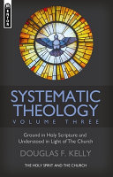 Systematic Theology  Volume 3