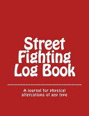 Street Fighting Log Book