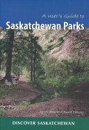 A User s Guide to Saskatchewan Parks