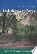 """A User's Guide to Saskatchewan Parks"" by Michael Clancy, Anna Clancy"