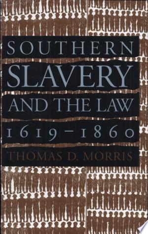 Free Download Southern Slavery and the Law, 1619-1860 PDF - Writers Club