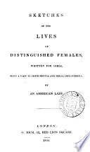 Sketches of the lives of distinguished females, by an American lady