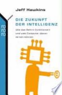 Die Zukunft der Intelligenz  : wie das Gehirn funktioniert, und was Computer davon lernen können