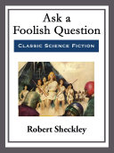 Ask a Foolish Question