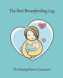The Best Breastfeeding Log Book PDF