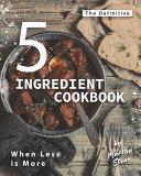 The Definitive 5-Ingredient Cookbook