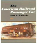 The American Railroad Passenger Car