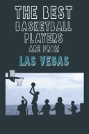 The Best Basketball Players are from Las Vegas Journal