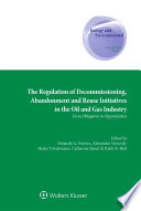 The Regulation of Decommissioning  Abandonment and Reuse Initiatives in the Oil and Gas Industry