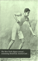 The New York Clipper Annual     Containing Theatrical  Musical and Sporting Chronologies