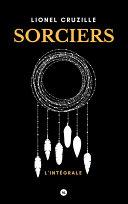SORCIERS, l'intégrale