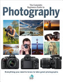 The Complete Beginner s Guide to Photography Book PDF