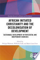 African Initiated Christianity And The Decolonisation Of Development Open Access
