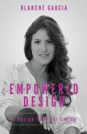 Empowered Design
