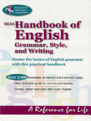 REA s Handbook of English Grammar  Style  and Writing
