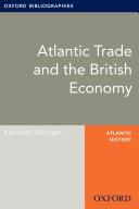 Atlantic Trade and the British Economy: Oxford Bibliographies Online Research Guide