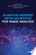 Quantum Inspired Meta heuristics for Image Analysis Book