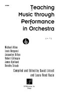 Teaching Music Through Performance in Orchestra  pt  1  The teaching of music  Building well rounded orchestral musicians in a performance setting Book