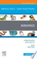 Geriatrics An Issue Of Veterinary Clinics Of North America Exotic Animal Practice E Book Book PDF